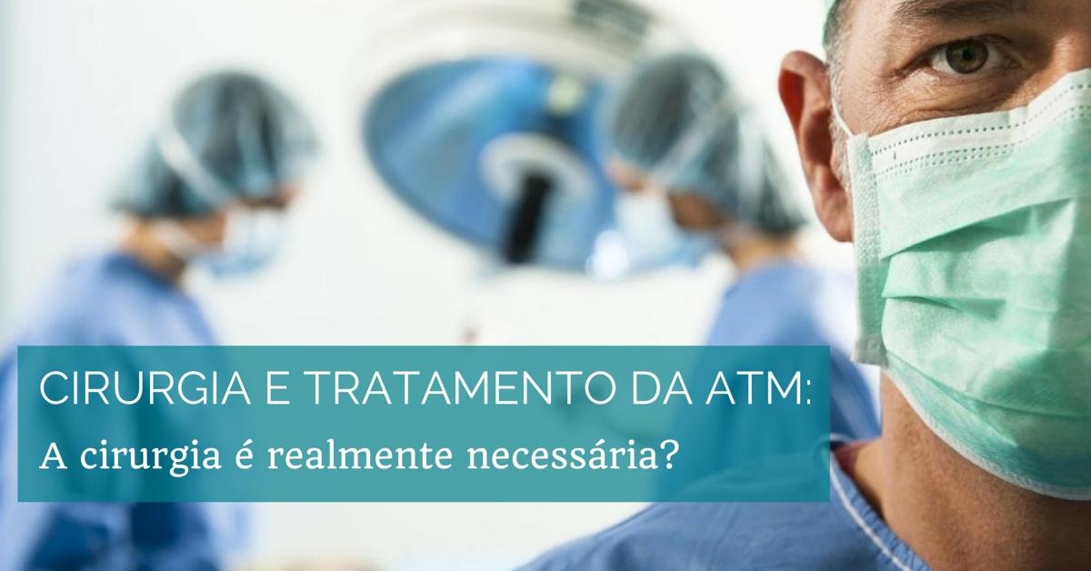 Cirurgia para tratamento da Disfunção da ATM - DTM
