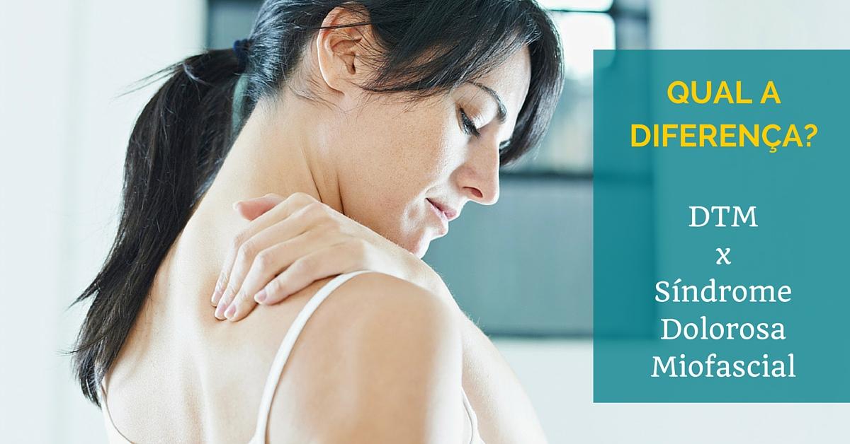 DTM e Síndrome da dor Miofascial - Qual a diferença?