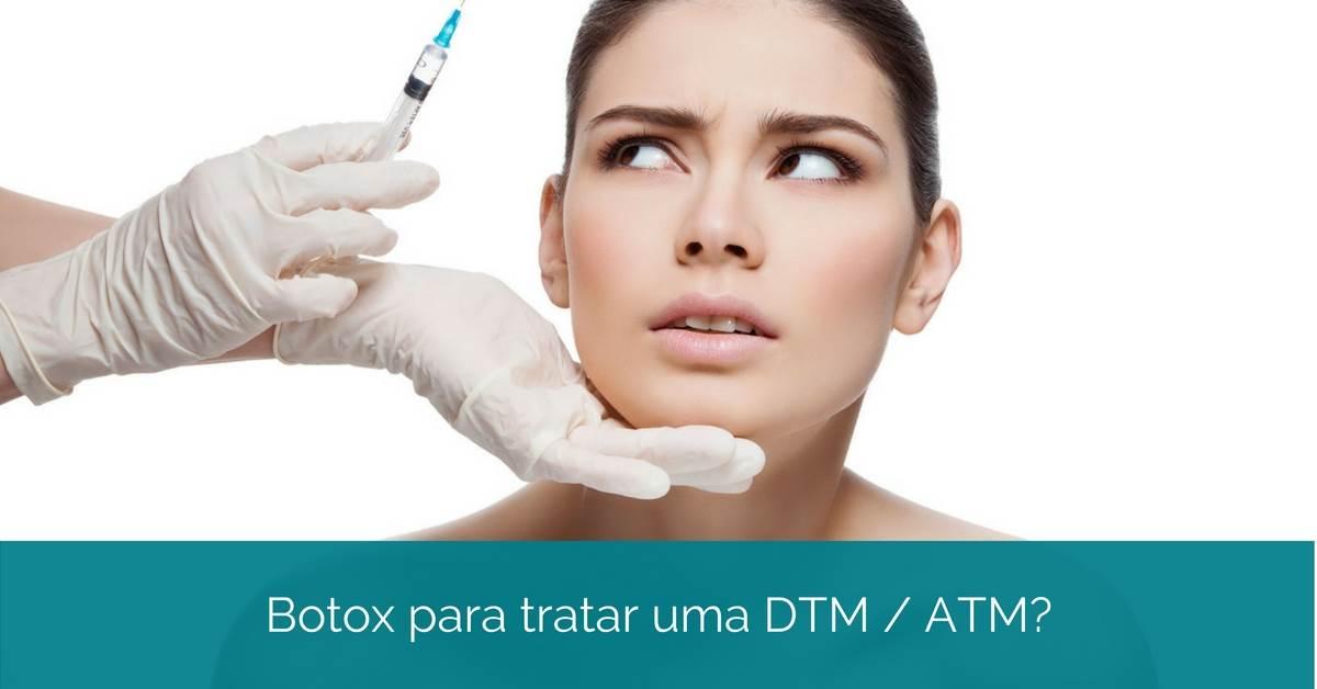 Botox é recomendável para tratamento da ATM / DTM?