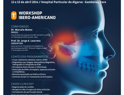 1º Workshop Ibero-Americano de Patologia da ATM. Faro, Portugal