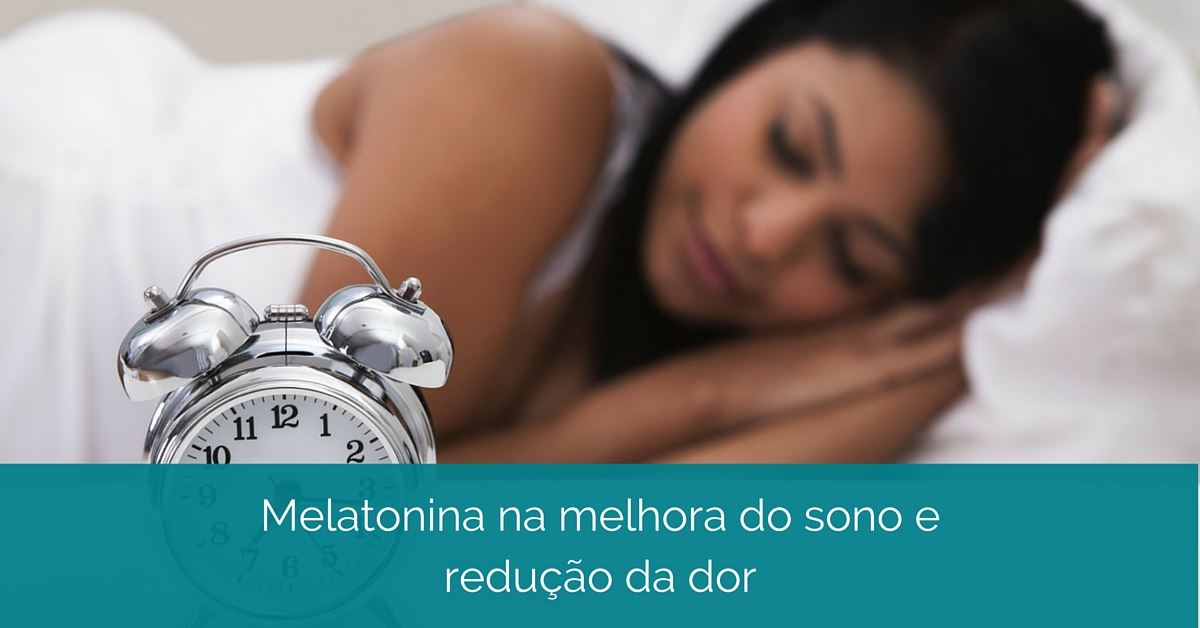 Melatonina, Qualidade do Sono e redução da Dor