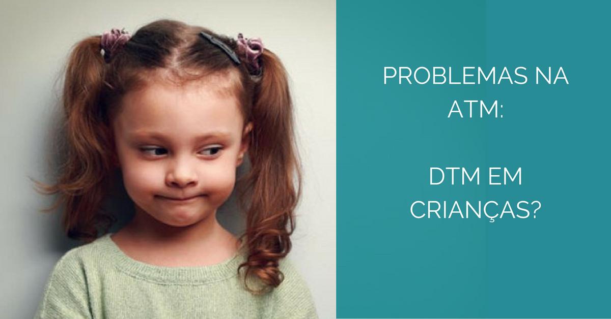 DTM em Crianças - Tratamento e Diagnóstico