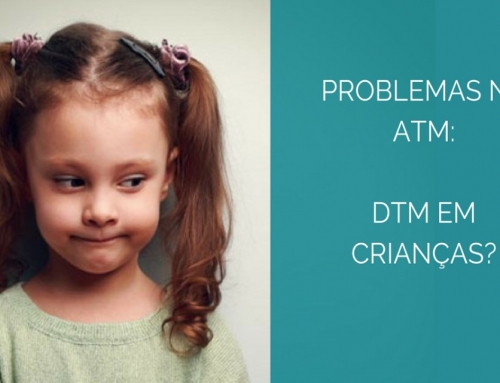 Disfunção Temporomandibular (DTM) em crianças?