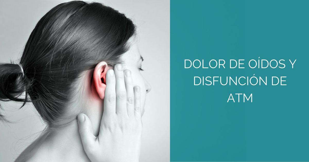 Dolor de Oídos y Disfunción de ATM: ¿Cuál la relación?